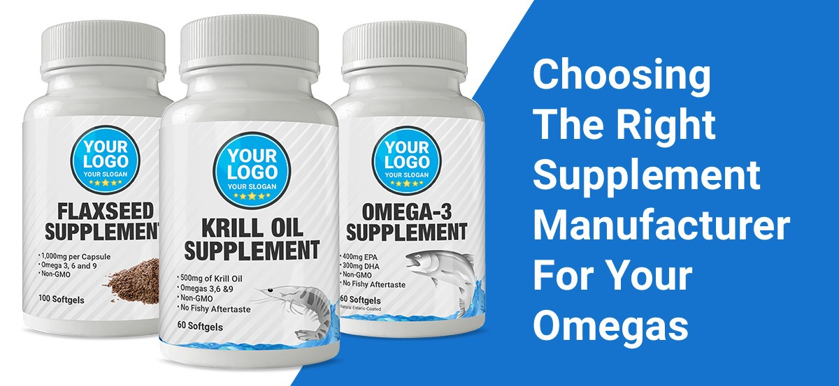 Choosing The Right Supplement Manufacturer For Your Omegas
